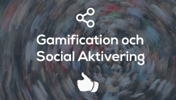 Gamification och Social Aktivering